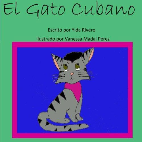 El Gato Cubano: Volume 1 por Yida Rivero,Vanessa Madai Perez