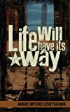 Life Will Have its Way