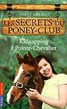 Les secrets du poney-club, Tome 6 : Kidnapping à Pointe-Chevalier par Gregg