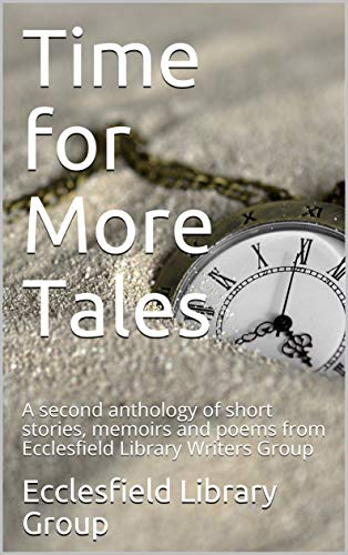 Time for More Tales: A second anthology of short stories