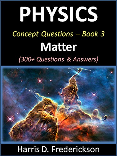 Amazon physics concept questions book 3 matter 300 physics concept questions book 3 matter 300 questions answers by fandeluxe