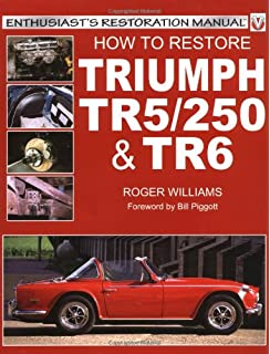 The complete official triumph tr6 tr250 1967 1976 british how to restore the triumph tr5250 and tr6 enthusiasts restoration manual fandeluxe Gallery