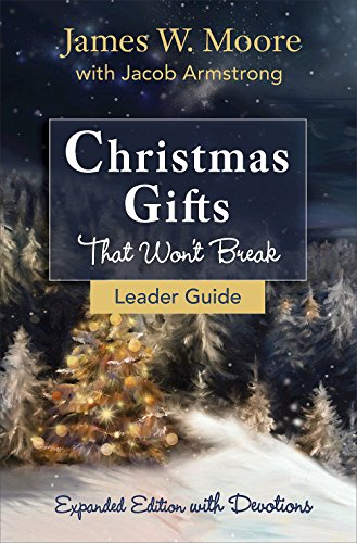 Christmas Gifts That Won't Break Leader Guide: Expanded Edition With Devotions