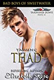 Taming Thad: Bad Boys of Sweetwater (Tarnished Saints Series Book 12)