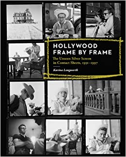 Hollywood Frame by Frame: The Unseen Silver Screen in ...