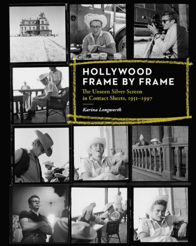 Hollywood Frame by Frame: The Unseen Silver Screen in Contact Sheets, 1951-1997 by Princeton Architectural Press