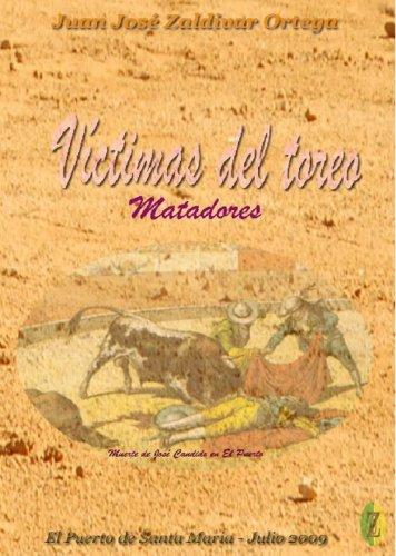 Descargar Libro Matadores De Toros Victimas Del Toreo Desde 1710 Hasta 1991 Juan Jose Zaldivar Ortega