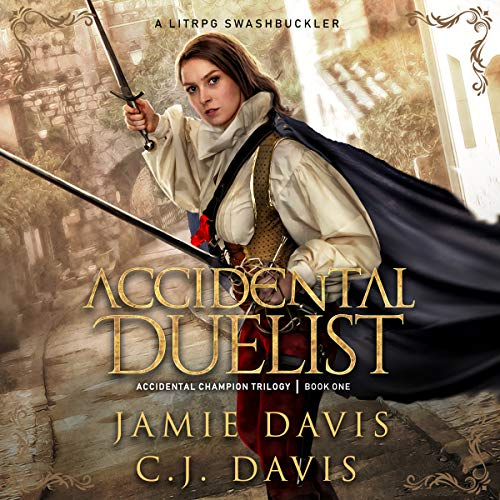 Accidental Duelist: Accidental Champion Trilogy, Book 1