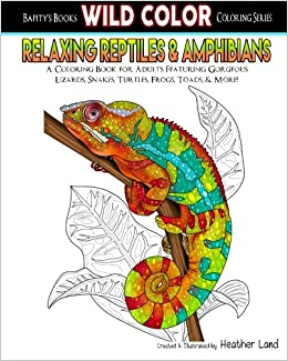 relaxing reptiles amphibians adult coloring book wild color volume 1
