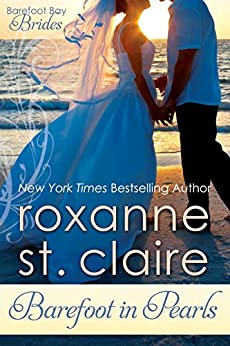 Barefoot in Pearls (Barefoot Bay Brides Book 3) by [St. Claire, Roxanne]