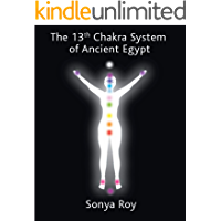 The 13th chakra system of ancient Egypt: healing your body Naturally
