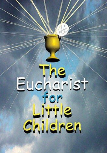 (Eucharist For Little Children)