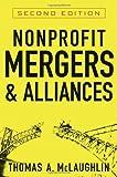 Nonprofit Mergers and Alliances, Thomas A. McLaughlin, 0470601639