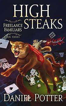 High Steaks (Freelance Familiars Book 3) by [Potter, Daniel]