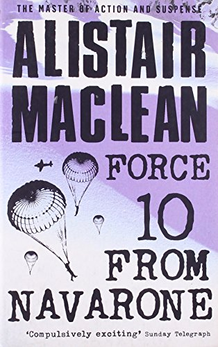 Force 10 From Navarone by Alistair MacLean