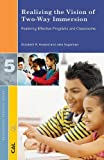 img - for Realizing the Vision of Two-Way Immersion: Fostering Effective Programs and Classrooms (Professional Practice Series) book / textbook / text book