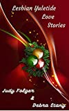 Lesbian Yuletide Love Stories: Lesbian Christmas Romance