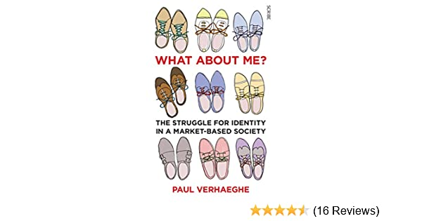 What about me the struggle for identity in a market based society what about me the struggle for identity in a market based society kindle edition by paul verhaeghe jane hedley prole politics social sciences kindle fandeluxe Choice Image