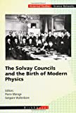 The Solvay Councils and the Birth of Modern Physics, , 3764357053