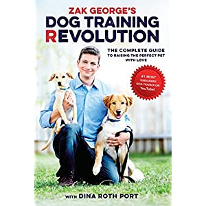 Zak George's Dog Training Revolution: The Complete Guide to Raising the Perfect Pet with Love Click on image for further info.