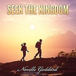 Seek the Kingdom: Neville Goddard Lectures