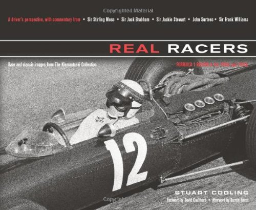 Real Racers: Formula 1 in the 1950s and 1960s: A Driver's Perspective. Rare and Classic Images from the Klemantaski - 1