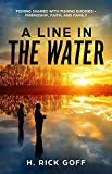 A Line in the Water, by H. Rick Goff
