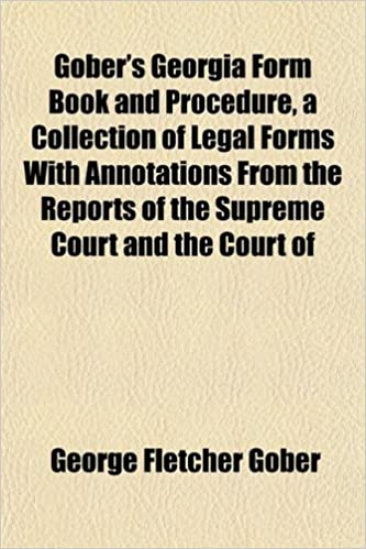Gobers Georgia Form Book And Procedure A Collection Of Legal Forms - Georgia legal forms