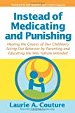 Instead of Medicating and Punishing, Laurie A. Couture, 1932279970