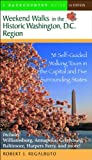 Weekend Walks in the Historic Washington D.C. Region, Robert J. Regalbuto, 0881505978