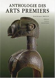 Anthologie des arts premiers par Jean-Jacques Breton