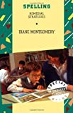 Spelling : Remedial Strategies, Montgomery, Diane L. and Montgomery, 0304329746