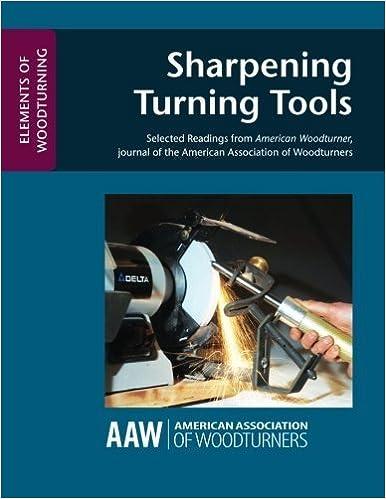 Book Sharpening Woodturning Tools (ELEMENTS OF WOODTURNING) by John Kelsey (2014-07-17)