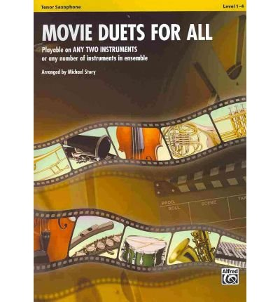 Download [(Movie Duets for All: Tenor Saxophone, Level 1-4)] [Author: Michael Story] published on (January, 2010) ebook