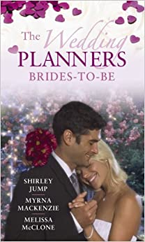 Book The Wedding Planners: Brides to Be: WITH Always the Bridesmaid... It's Her Turn to Be the Bride! AND Contracted: His High-society Bride AND Stranded with the Bad Boy... (Mills and Boon Special Releases)