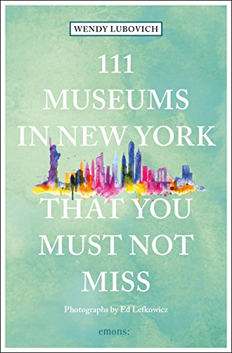 111 Museums in New York That You Must Not Miss (111 Places in .... That You Must Not Miss) (Best Places In New York)