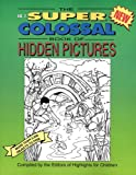 The Super Colossal Book of Hidden Pictures, Boyds Mills Press Staff, 1563979519