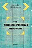 The Magnificent Ambersons: By Booth Tarkingto - Illustrated