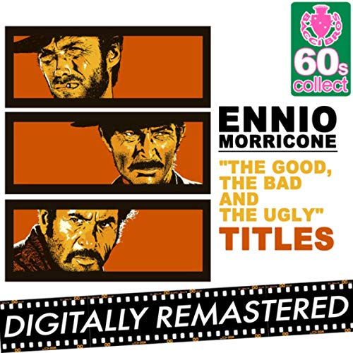 The Good The Bad and The Ugly (Main Theme) - Single (Remastered)