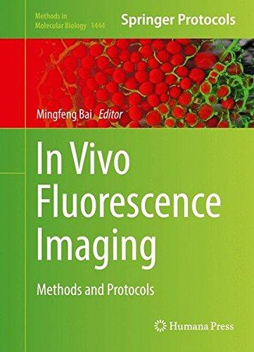 In Vivo Fluorescence Imaging  Methods And Protocols  Methods In Molecular Biology