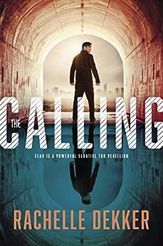 The Calling (A Seer Novel Book 2) by [Dekker, Rachelle]