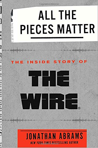 All the Pieces Matter: The Inside Story of The Wire® cover