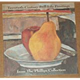 Twentieth-Century Still-Life Paintings from the Phillips Collection