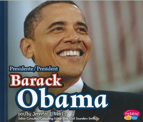 Presidente Barack Obama/ President Barack Obama (Pebble Plus Bilingue/Bilingual) (Spanish Edition) (Multilingual Edition)