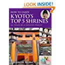 How to Enjoy Kyoto's Top 5 Shrines, as Told by a Shinto Priest (English Edition)