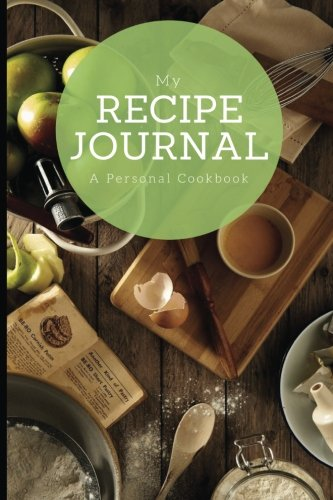 "My Recipe Journal: A family cookbook, Baking Cover Design, 6"" x 9"", blank book, durable cover, 100 pages for handwriting recipes ebook"