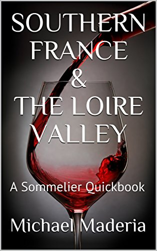 (SOUTHERN FRANCE & THE LOIRE VALLEY: A Sommelier Quickbook (Sommelier Quickbooks 3))