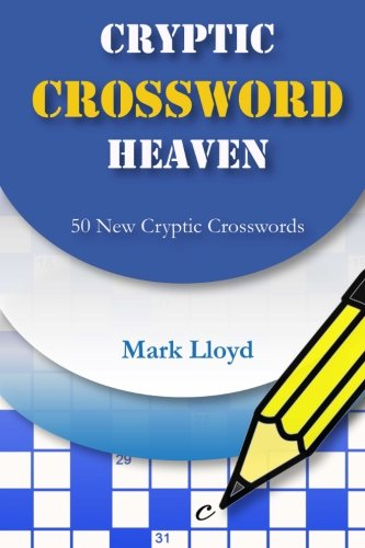 Cryptic Crossword Heaven  50 New Cryptic Crosswords  Volume 2