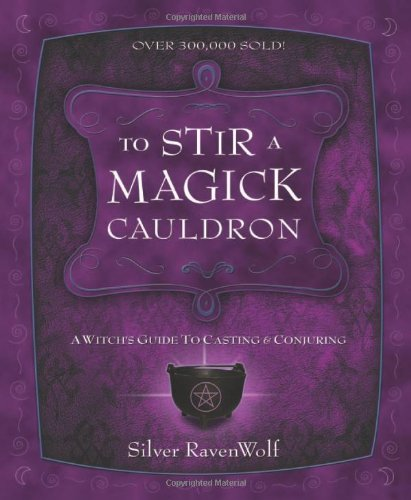 Halloween Cauldron Spells (To Stir a Magick Cauldron: A Witch's Guide to Casting and Conjuring (RavenWolf To)