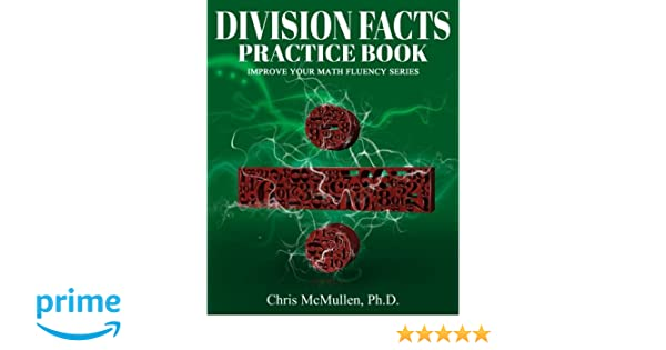 Division Facts Practice Book: Improve Your Math Fluency Series ...